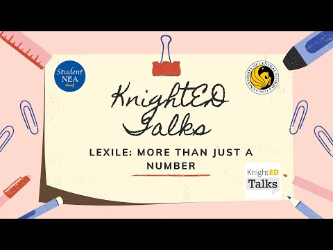 KnightED Talk: Lexile: More Than Just a Number