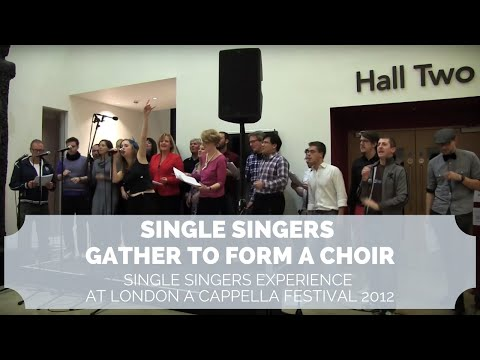 The Single Singers Video - London A Cappella Festival 2012