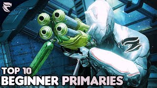 Warframe: Top 10 Primary Weapons for BEGINNERS