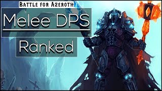 BFA Melee DPS Ranked, Class Changes and What's the Most Loved Specs?