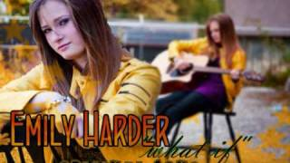 Watch Emily Harder What If video