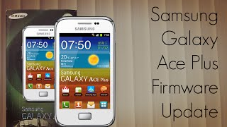 Samsung Galaxy Ace Plus Firmware Update Tutorial - Android Mobile Phone