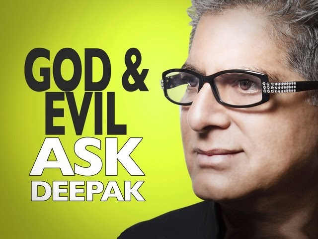 Why Does God Allow Evil? Ask Deepak!