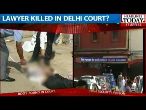 Lawyer Murdered Inside Court Complex In Delhi?