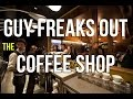 Coffee Shop People- Guy Freaks Out Video