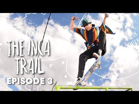 INCA SKATE TRAIL: Hitting up La Paz in Bolivia. | Episode 3