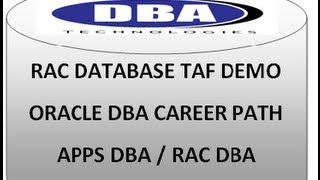 ORACLE RAC TAF DEMO - ORACLE DBA CAREER PATH (APPS DBA / RAC DBA)