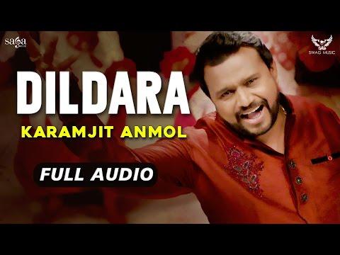 Karamjit Anmol : Dildara (Full Audio) | New Punjabi Songs 2017 | Saga Music