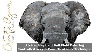 Controlled Acrylic Pour Painting; African Elephant Bull