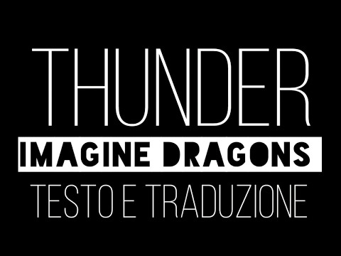 Thunder - Imagine Dragons [testo e traduzione] Live