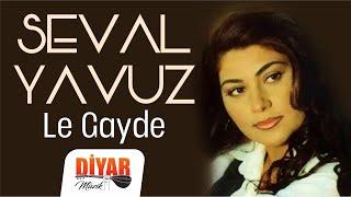 Seval Yavuz - Le Gayde (Official Audio)