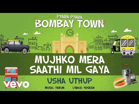 Mujhko Mera Saathi Mil Gaya - Official Full Song | Pyara Pyara Bombay Town | Usha Uthup