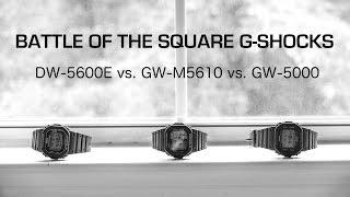 Battle of the Square Gs! : DW-5600E vs. GW-M5610 vs. GW-5000 [4K UHD]