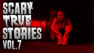 TRUE SCARY STORIES | Ultimate Compilation [VOL.7]