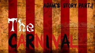"""Adam's Story Part 1: The Carnival"" Creepypasta"