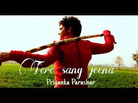 Tere Sang Jeena (Punjabi song) | (original) | Priyanka Parashar