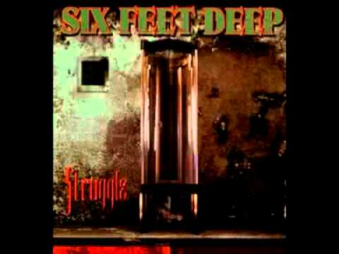 Six Feet Deep - Regret