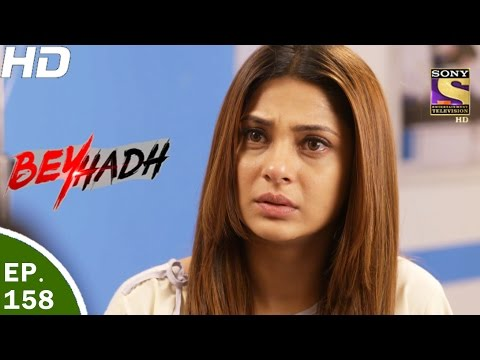 Beyhadh - बेहद - Ep 158 - 18th May, 2017 thumbnail