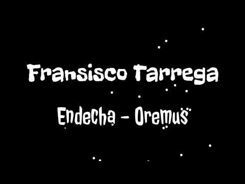 Download  Tab. Endecha - Oremus, Fransisco Tarrega Gratis, download lagu terbaru