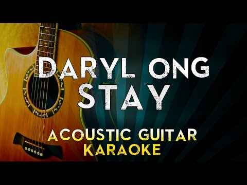 Daryl Ong - Stay | Acoustic Guitar Karaoke Instrumental Lyrics Cover Sing Along