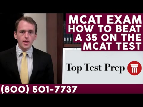 MCAT Exam: How to Beat a 35 on the MCAT Test | TopTestPrep.com