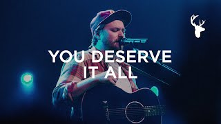 You Deserve It All - Hunter Thompson | Bethel Music Worship