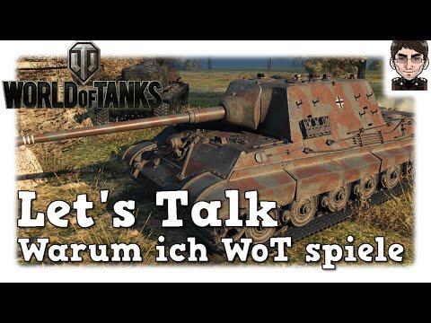 World of Tanks - Warum ich (immer noch) WoT spiele [deutsch | Let's talk]