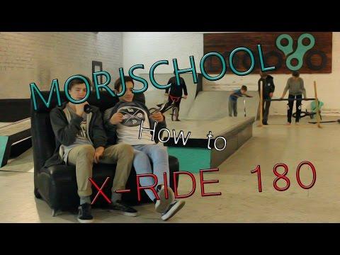 MORJSCHOOL- HOW TO X-RIDE 180 (КАК СДЕЛАТЬ X-RIDE 180)