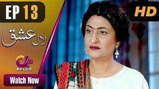 Laal Ishq - Episode 13 | Aplus ᴴᴰ Dramas | Faryal Mehmood, Saba Hameed | Pakistani Drama