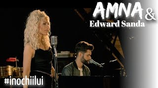 AMNA & Edward Sanda - In ochii lui (Acoustic Version)