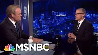 Andrew McCabe On Whether He 'Hates' President Donald Trump | The Last Word | MSNBC