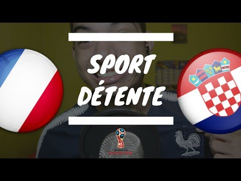 Sport Détente #13 : France - Croatie ( Finale - Coupe Du Monde 2018 )