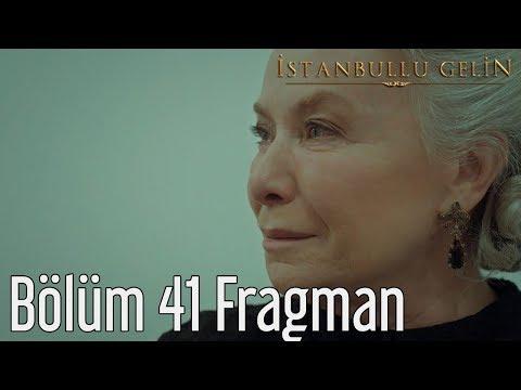 İstanbullu Gelin 41. Bölüm Fragman