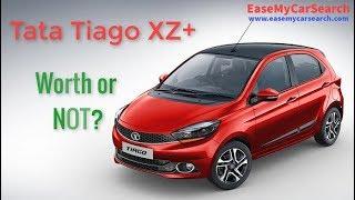 कितना सही नयी Tata Tiago XZ+ खरीदना ? Tata Tiago XZ+ Worth or Not? Tata Tiago XZ Vs Tiago XZ+