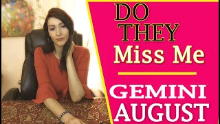 GEMINI WOW!!! A MUST SEE!!! DO THEY MISS YOU!!! AUGUST!!