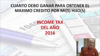 Income Tax Cuanto Debo Ganar Para Recibir El Maximo Credito Por Los Niños En El Income Del 2016