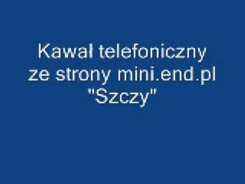 Kawały Telefoniczne - Szczy - Kawalytelefoniczne.pl