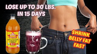 LOSE UP TO 30 LBS  IN 15 DAYS | FAST WEIGHT LOSS DRINK| SHRINK BELLY FAT| FAST RESULTS