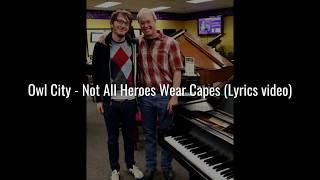 download lagu Owl City - Not All Heroes Wear Capes Full gratis