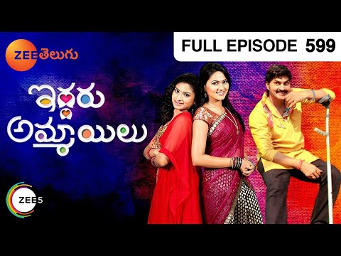 Iddaru Ammayilu - Indian Telugu Story - Episode 599 - Zee Telugu TV Serial - Full Episode