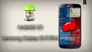 Actualizar Samsung Galaxy S3 LTE I747M - Android 4.3 (Oficial)