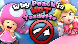 My Top 5 Reasons Why Peach & Toadette Are NOT The Same! (Peachette Theory)