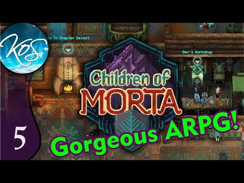 Children of Morta Ep 5: MAKING HIS MARK - ARPG Eye candy!!!  First Look - Let's Play