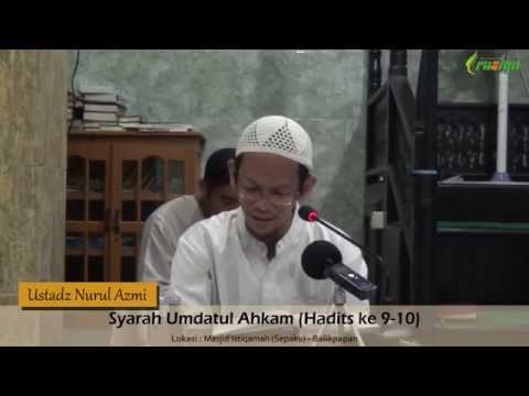 Ust. Nurul Azmi - Umdatul Ahkam (Hadits Ke 9-10)