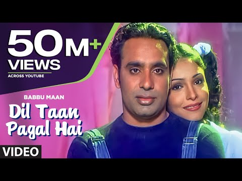 Dil Ta Pagal Hai Babbu Maan (full Song) | Saun Di Jhadi video