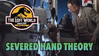 The Lost World: Jurassic Park - The Severed Hand theory