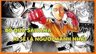 Ai mạnh nhất one punch, nếu bỏ qua thánh phồng tôm Saitama