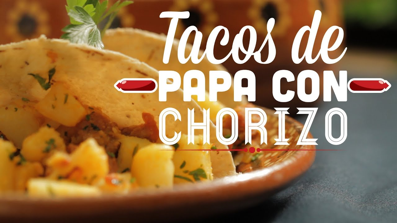 Tacos de Chorizo y Papa Tacos de Papa Con Chorizo