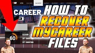 HOW TO RECOVER DELETED/CORRUPTED MYCAREER FILES BACK IN NBA 2K19