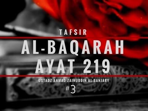 Tafsir Surah Al- Baqarah Ayat 219 #3 - Ustadz Ahmad Zainuddin, Lc